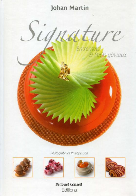 Signature Entremets & Petits Gateaux (English/French) (Martin)