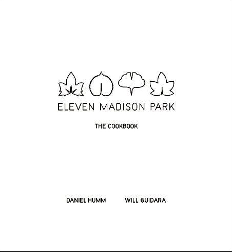 Eleven Madison Park: The Cookbook (Humm, Guidara )
