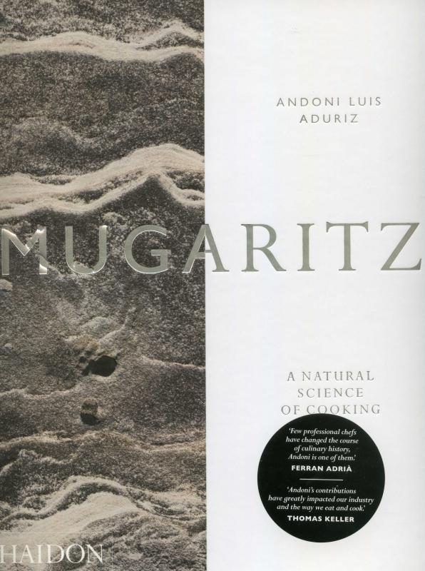 Mugaritz: A Natural Scinece of Cooking (Aduriz)