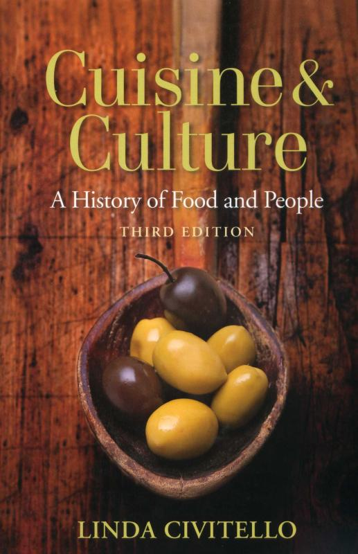 Cuisine and Culture: A History of Food and People, 3/e (Civitello)