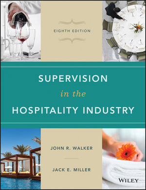 Supervision in the Hospitality Industry, 8/e (Walker, Miller)
