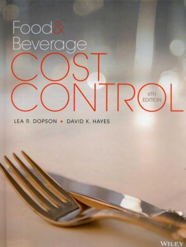 Food and Beverage Cost Control, 6/e (Dopson, Hayes)