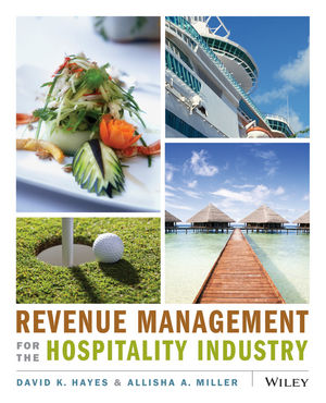 Revenue Management for the Hospitality Industry (Hayes, Miller)